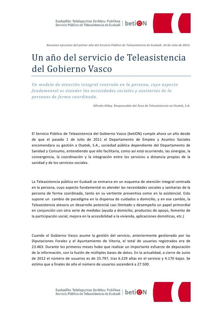 Resumen ejecutivo del primer año del Servicio Público de Teleasistencia de Euskadi. 24 de Julio de 2012.Un año del servici...