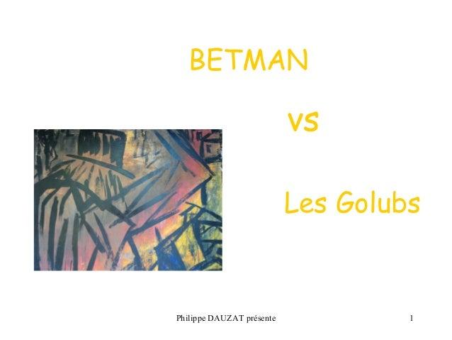 BETMAN  vs  Les Golubs  Philippe DAUZAT présente 1