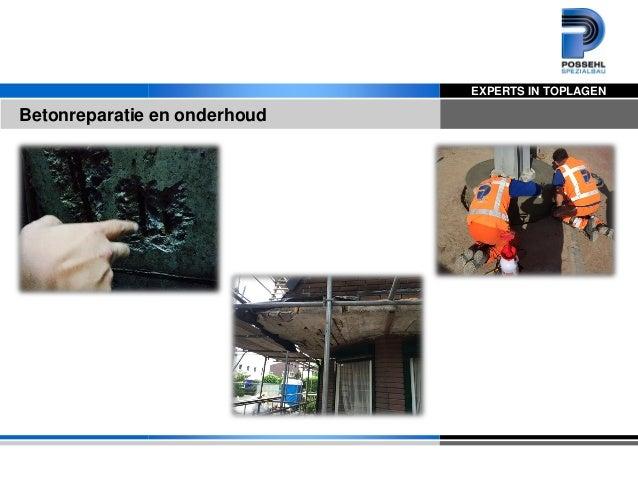 EXPERTS IN TOPLAGEN Betonreparatie en onderhoud