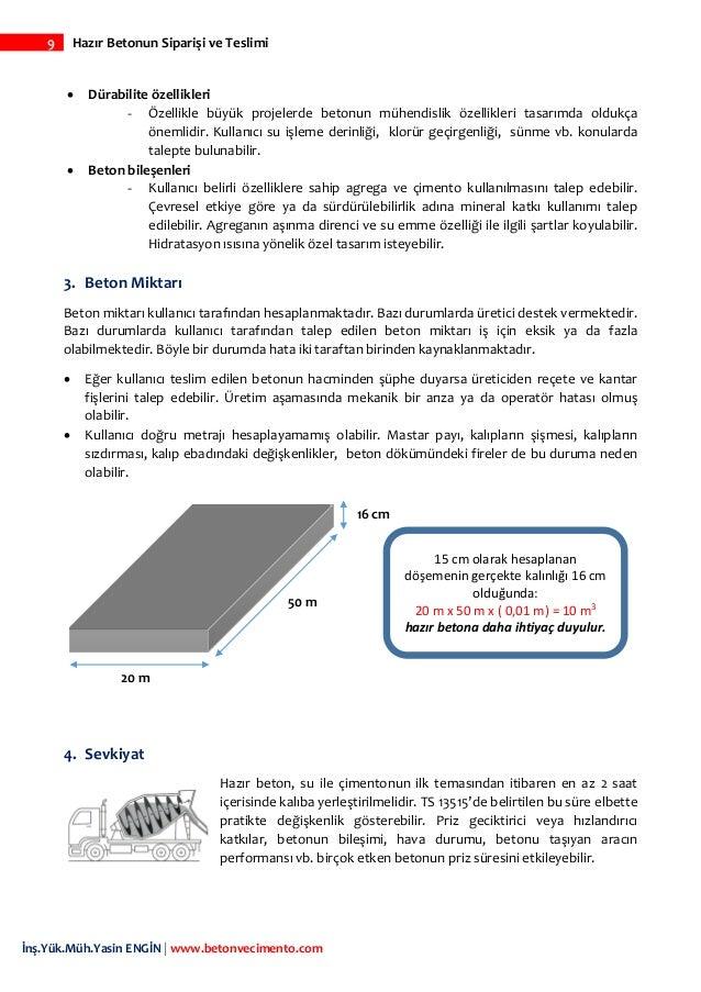 9 Hazır Betonun Siparişi ve Teslimi İnş.Yük.Müh.Yasin ENGİN   www.betonvecimento.com • Dürabilite özellikleri - Özellikle ...