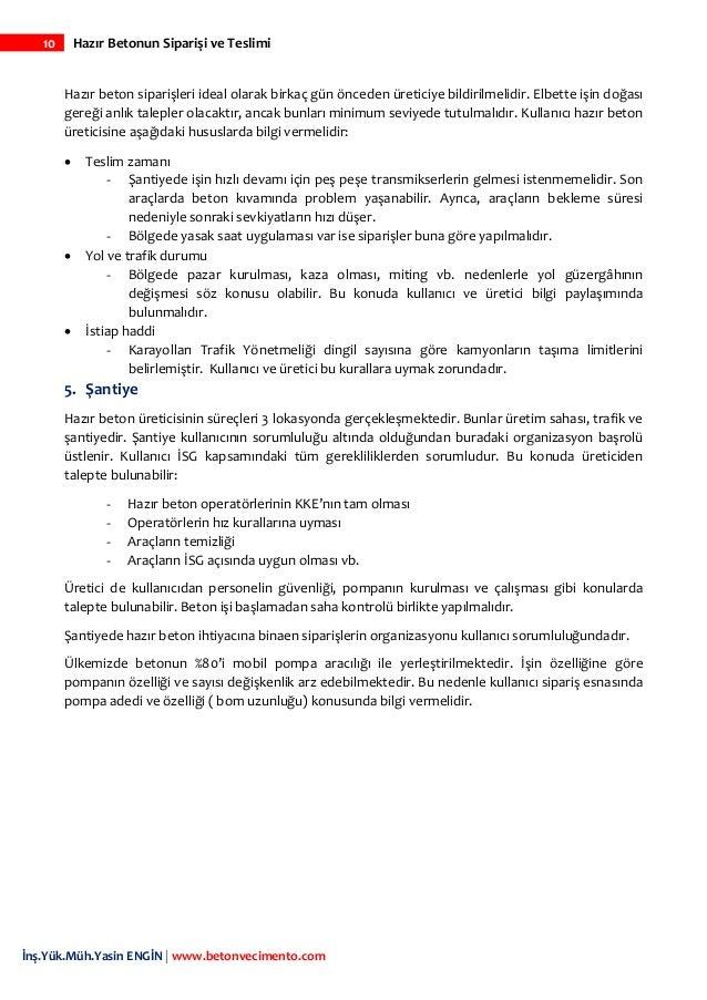 10 Hazır Betonun Siparişi ve Teslimi İnş.Yük.Müh.Yasin ENGİN   www.betonvecimento.com Hazır beton siparişleri ideal olarak...