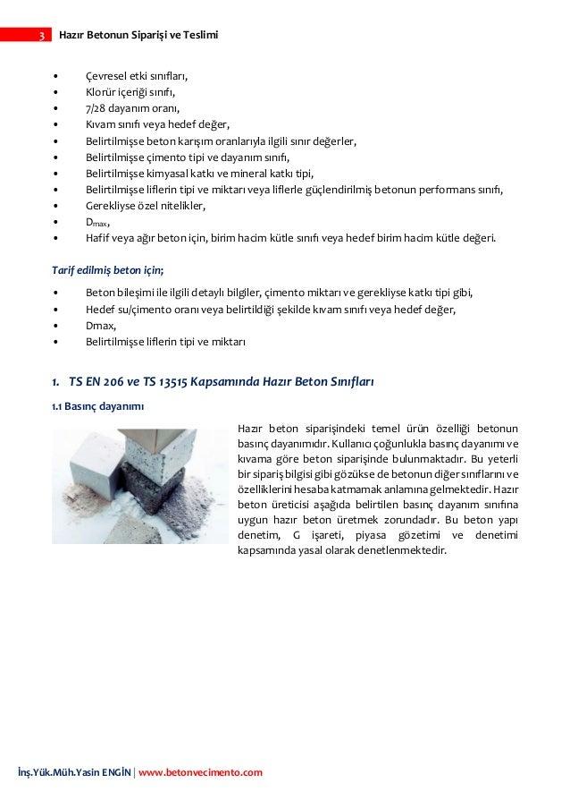 3 Hazır Betonun Siparişi ve Teslimi İnş.Yük.Müh.Yasin ENGİN   www.betonvecimento.com • Çevresel etki sınıfları, • Klorür i...
