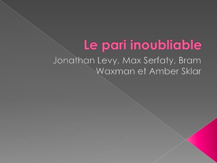 Le pari inoubliable <br />Jonathan Levy, Max Serfaty, Bram Waxman et Amber Sklar <br />
