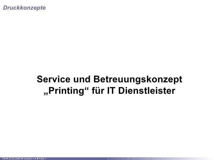 """Druckkonzepte Service und Betreuungskonzept """"Printing"""" für IT Dienstleister"""
