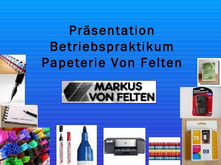 Präsentation Betriebspraktikum Papeterie Von Felten