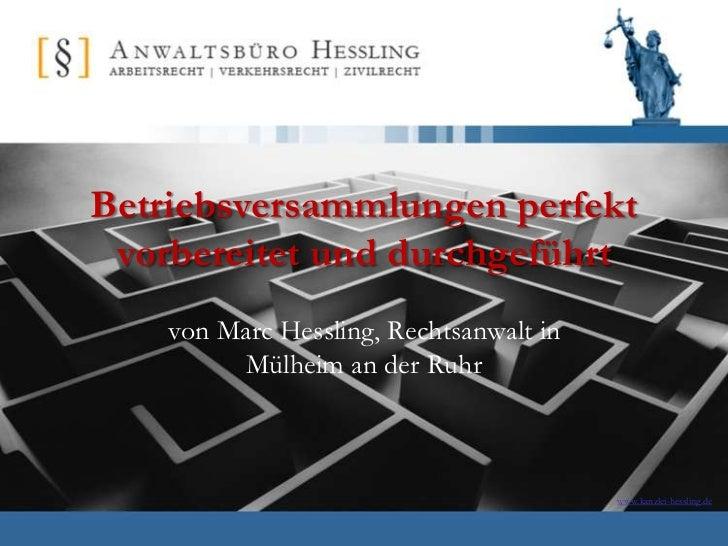 Betriebsversammlungen perfekt vorbereitet und durchgeführt    von Marc Hessling, Rechtsanwalt in         Mülheim an der Ru...