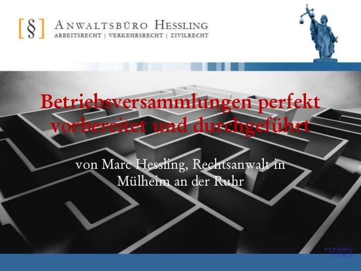 Betriebsversammlungen perfekt vorbereitet und durchgeführt   von Marc Hessling, Rechtsanwalt in        Mülheim an der Ruhr...