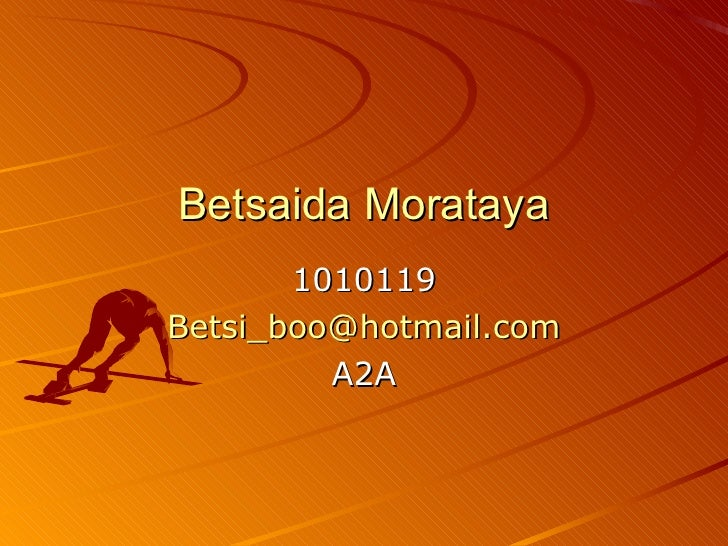 Betsaida Morataya 1010119 [email_address] A2A