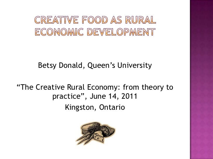 "Betsy Donald, Queen""s University""The Creative Rural Economy: from theory to         practice"", June 14, 2011             K..."