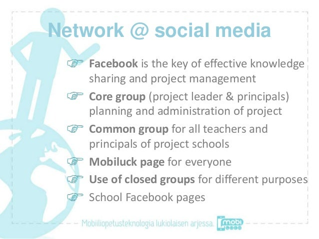Network @ social media    Facebook is the key of effective knowledge    sharing and project management    Core group (proj...