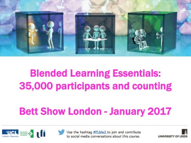 Blended Learning Essentials: 35,000 participants and counting Bett Show London - January 2017