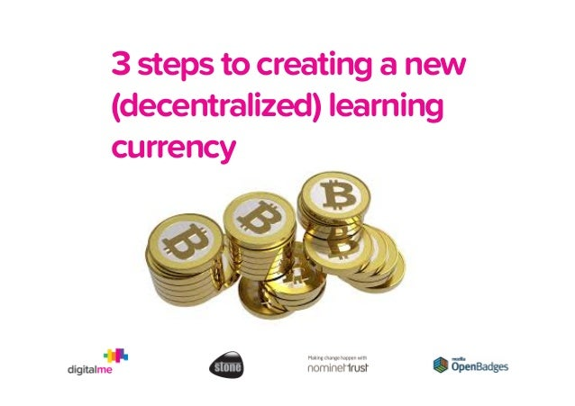 3 steps to creating a new (decentralized) learning currency