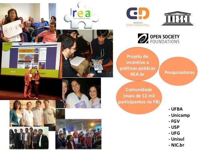 Utilizando e Aprimorando Recursos Educacionais Abertos (REA): Oportunidades para Melhorar a Aprendizagem e Promover Uma Cultura Participativa Slide 2