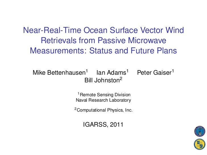 Near-Real-Time Ocean Surface Vector Wind    Retrievals from Passive Microwave Measurements: Status and Future Plans  Mike ...