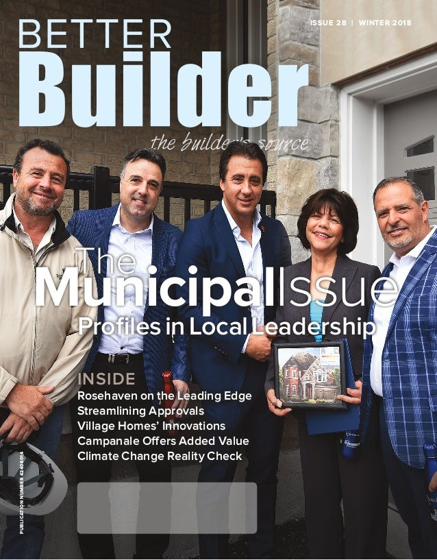 ISSUE 28 | WINTER 2018PUBLICATIONNUMBER42408014 INSIDE Rosehaven on the Leading Edge Streamlining Approvals Village Homes'...