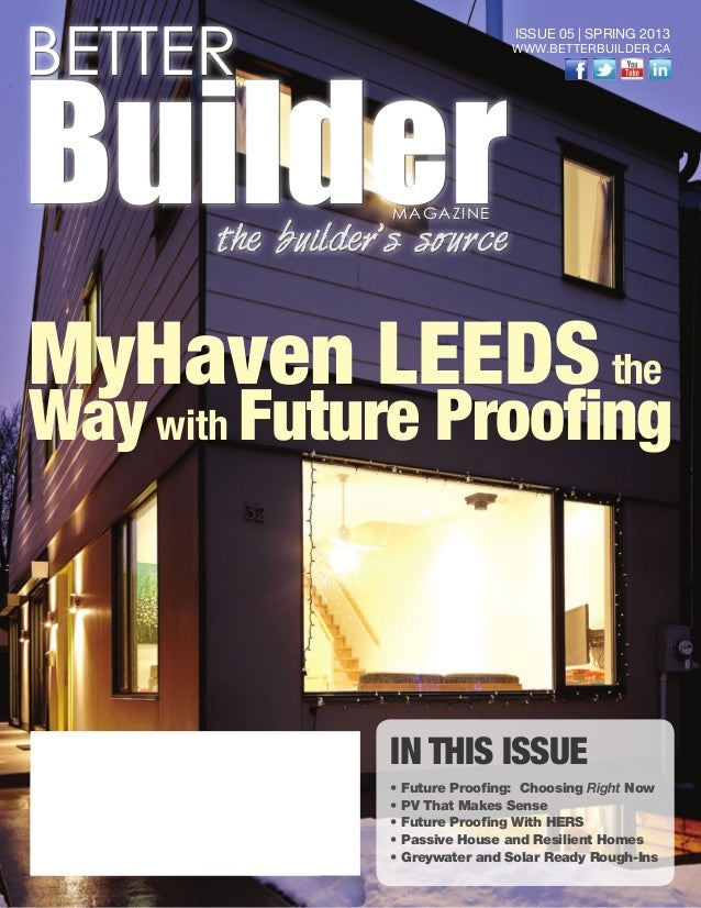 IN THIS ISSUE • Future Proofing: Choosing Right Now • PV That Makes Sense • Future Proofing With HERS • Passive House and ...