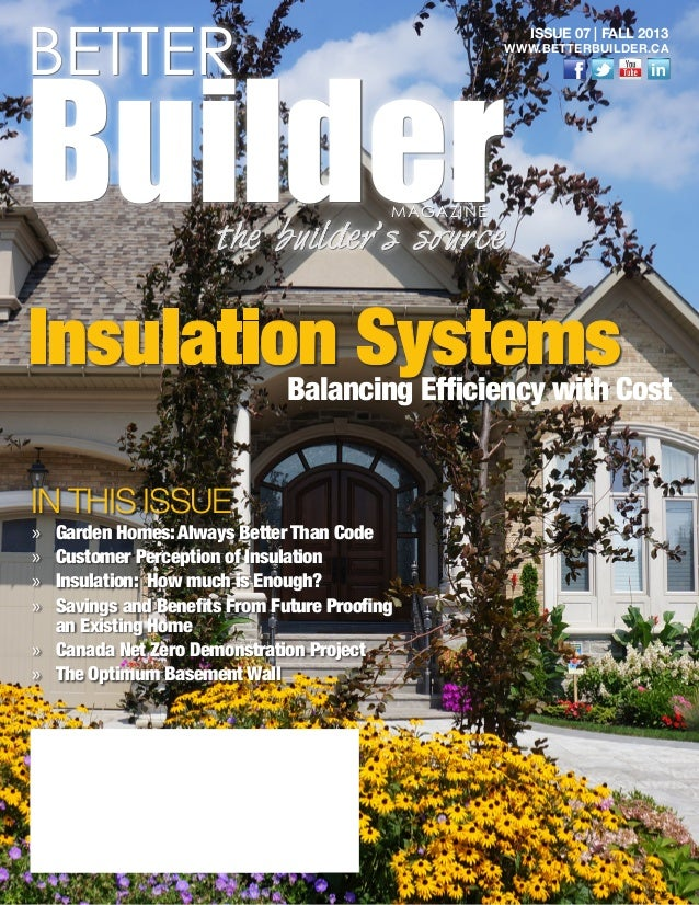 IN THIS ISSUE »» Garden Homes:Always Better Than Code »» Customer Perception of Insulation »» Insulation: How much is Enou...
