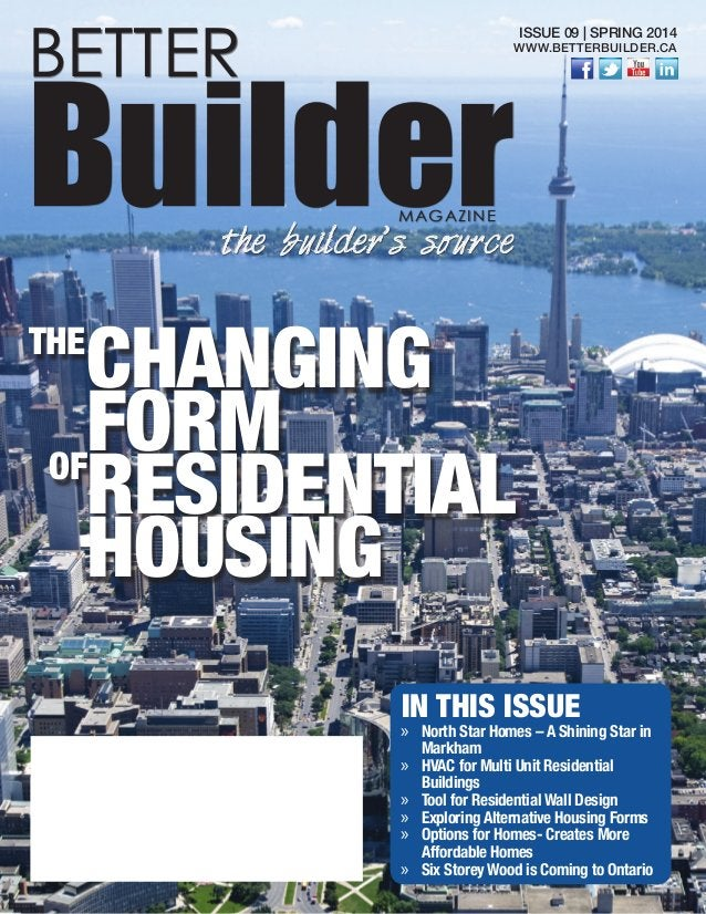 IN THIS ISSUE »» North Star Homes – A Shining Star in Markham »» HVAC for Multi Unit Residential Buildings »» Tool for Res...