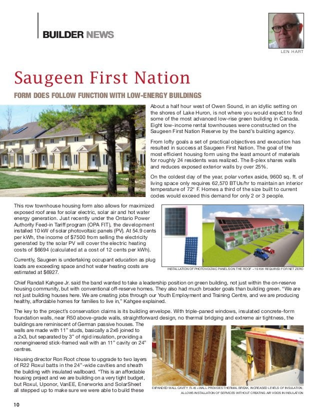 BUILDER NEWS 10 BUILDER NEWS Saugeen First Nation FORM DOES FOLLOW FUNCTION WITH LOW-ENERGY BUILDINGS About a half hour we...