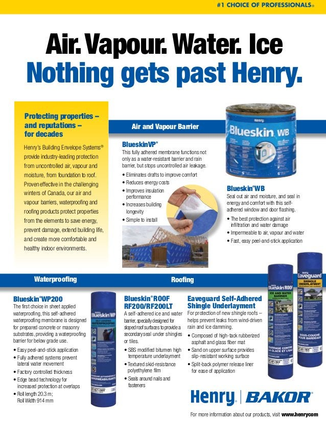 Air.Vapour.Water. Ice Nothing gets past Henry. ® Air and Vapour Barrier Waterproofing Roofing Protecting properties – and re...