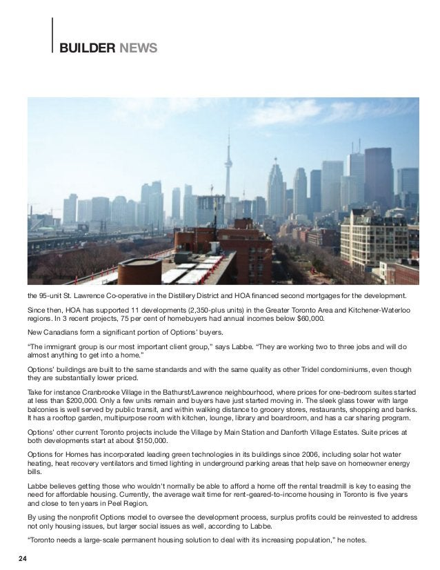BUILDER NEWS 24 the 95-unit St. Lawrence Co-operative in the Distillery District and HOA financed second mortgages for the...