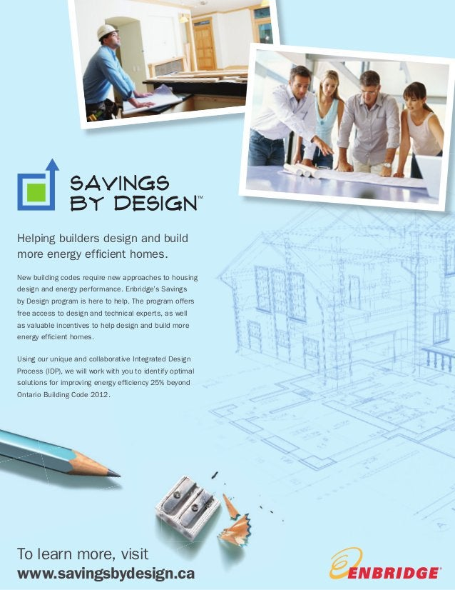 BUILDER NEWS 34 PAGE TITLE Features To learn more, visit www.savingsbydesign.ca TM Helping builders design and build more ...