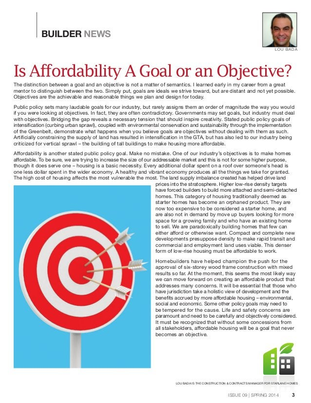 BUILDER NEWS 3 Is Affordability A Goal or an Objective? The distinction between a goal and an objective is not a matter of...