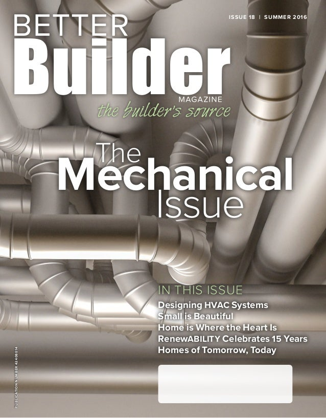 PUBLICATIONNUMBER42408014 IN THIS ISSUE Designing HVAC Systems Small is Beautiful Home is Where the Heart Is RenewABILITY ...