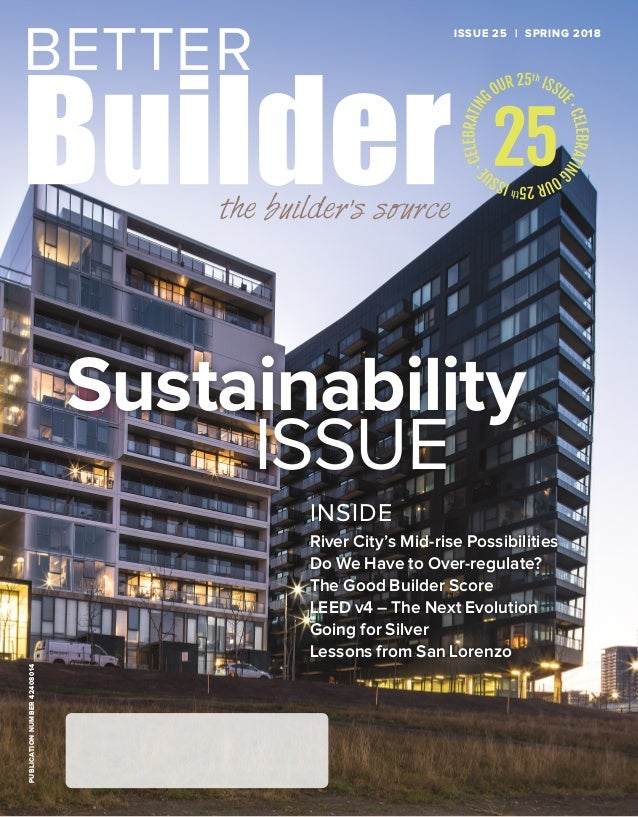 ISSUE 25 | SPRING 2018PUBLICATIONNUMBER42408014 River City's Mid-rise Possibilities Do We Have to Over-regulate? The Good ...