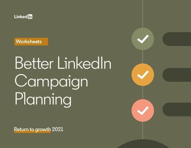 Better LinkedIn Campaign Planning Worksheets
