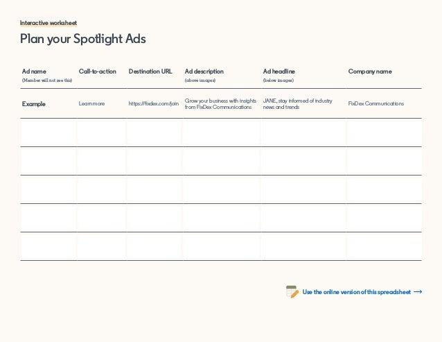 Plan your Spotlight Ads Interactive worksheet Ad name (Member will not see this) Call-to-action Destination URL Ad descrip...