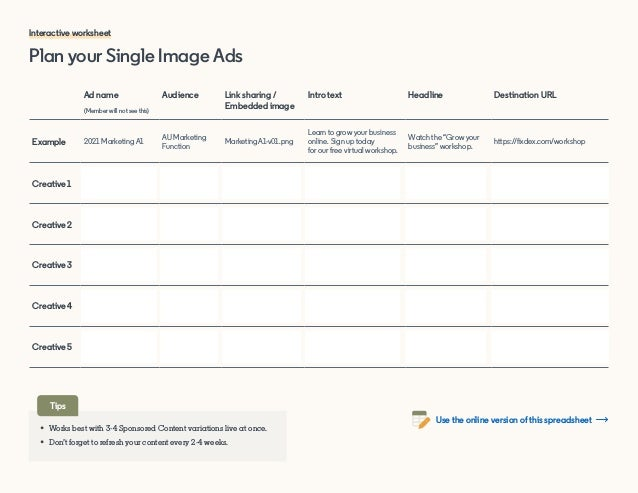 Plan your Single Image Ads Interactive worksheet Ad name (Member will not see this) Audience Link sharing / Embedded image...