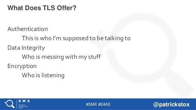 #SMX #24A3 @patrickstox Authentication This is who I'm supposed to be talking to Data Integrity Who is messing with my stu...