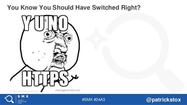 #SMX #24A3 @patrickstox You Know You Should Have Switched Right?