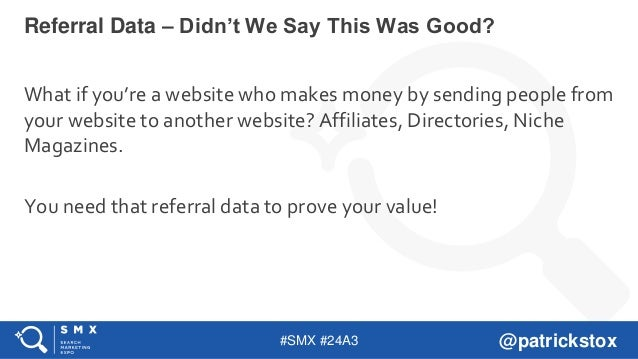 #SMX #24A3 @patrickstox What if you're a website who makes money by sending people from your website to another website? A...