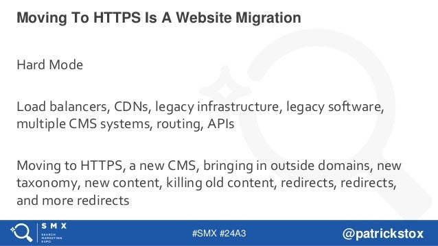 #SMX #24A3 @patrickstox Hard Mode Load balancers, CDNs, legacy infrastructure, legacy software, multiple CMS systems, rout...