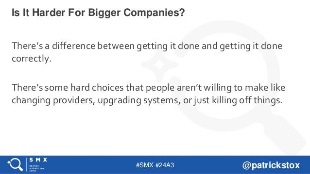 #SMX #24A3 @patrickstox There's a difference between getting it done and getting it done correctly. There's some hard choi...