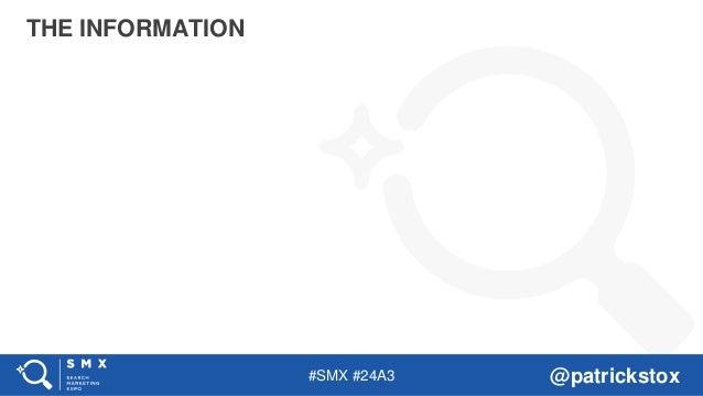 #SMX #24A3 @patrickstox THE INFORMATION
