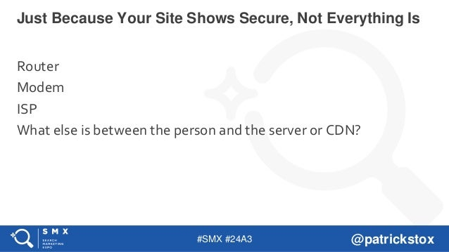 #SMX #24A3 @patrickstox Router Modem ISP What else is between the person and the server or CDN? Just Because Your Site Sho...