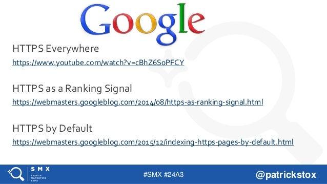 #SMX #24A3 @patrickstox HTTPS Everywhere https://www.youtube.com/watch?v=cBhZ6S0PFCY HTTPS as a Ranking Signal https://web...