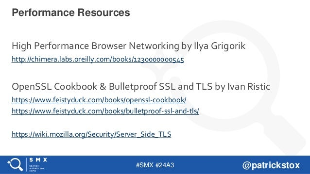 #SMX #24A3 @patrickstox High Performance Browser Networking by Ilya Grigorik http://chimera.labs.oreilly.com/books/1230000...