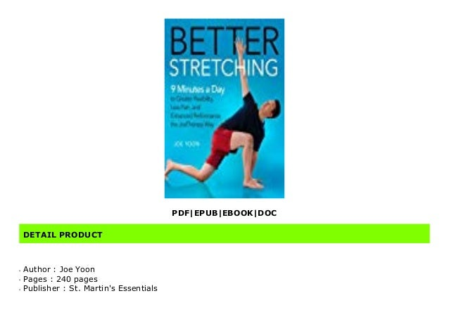 9 Minutes a Day to Greater Flexibility Less Pain and Improved Performance Better Stretching