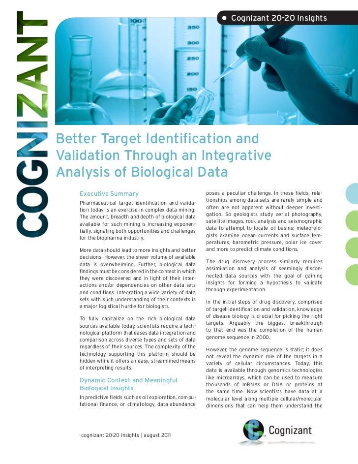 • Cognizant 20-20 InsightsBetter Target Identification andValidation Through an IntegrativeAnalysis of Biological Data   E...