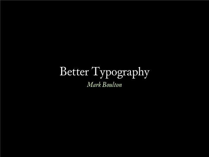 Better Typography      Mark Boulton