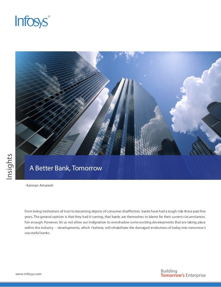 White Paper                      A Better Bank, Tomorrow                   - Kannan Amaresh                   From being i...