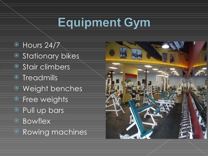 <ul><li>Hours 24/7 </li></ul><ul><li>Stationary bikes </li></ul><ul><li>Stair climbers </li></ul><ul><li>Treadmills </li><...