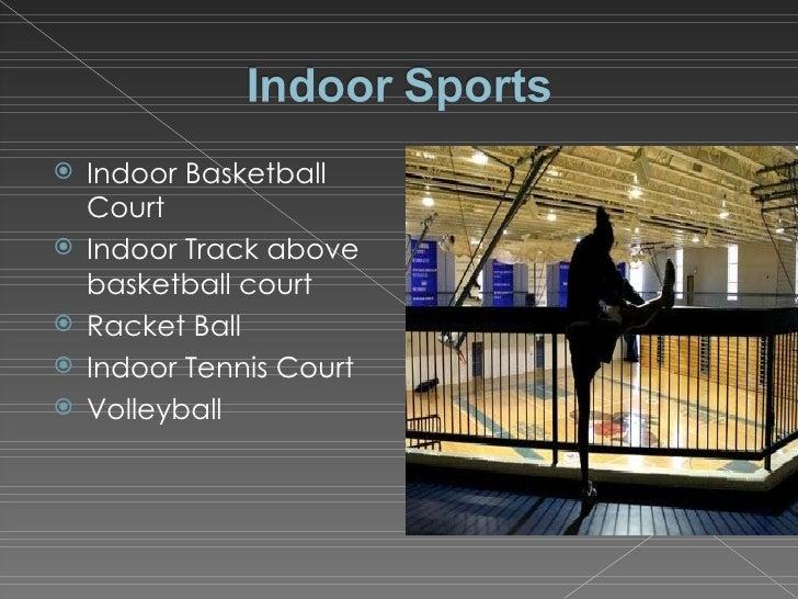 <ul><li>Indoor Basketball Court </li></ul><ul><li>Indoor Track above basketball court </li></ul><ul><li>Racket Ball </li><...