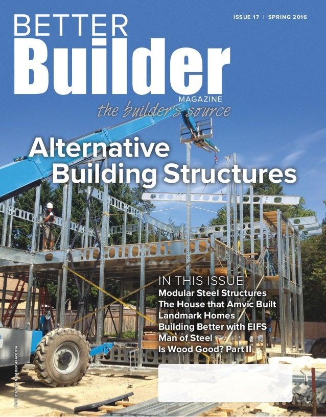 Better Builder Magazine Issue 17 Spring 2016