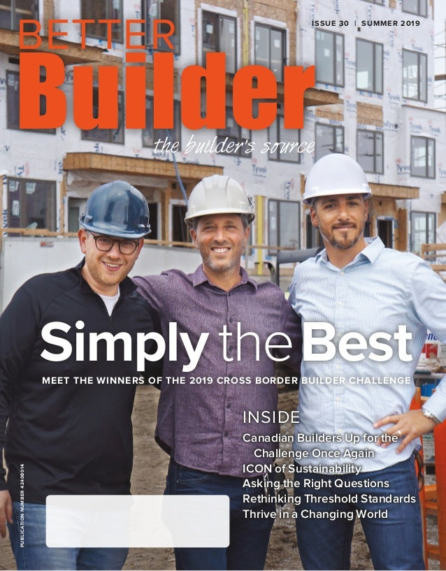 PUBLICATIONNUMBER42408014 INSIDE Canadian Builders Up for the Challenge Once Again ICON of Sustainability Asking the Right...