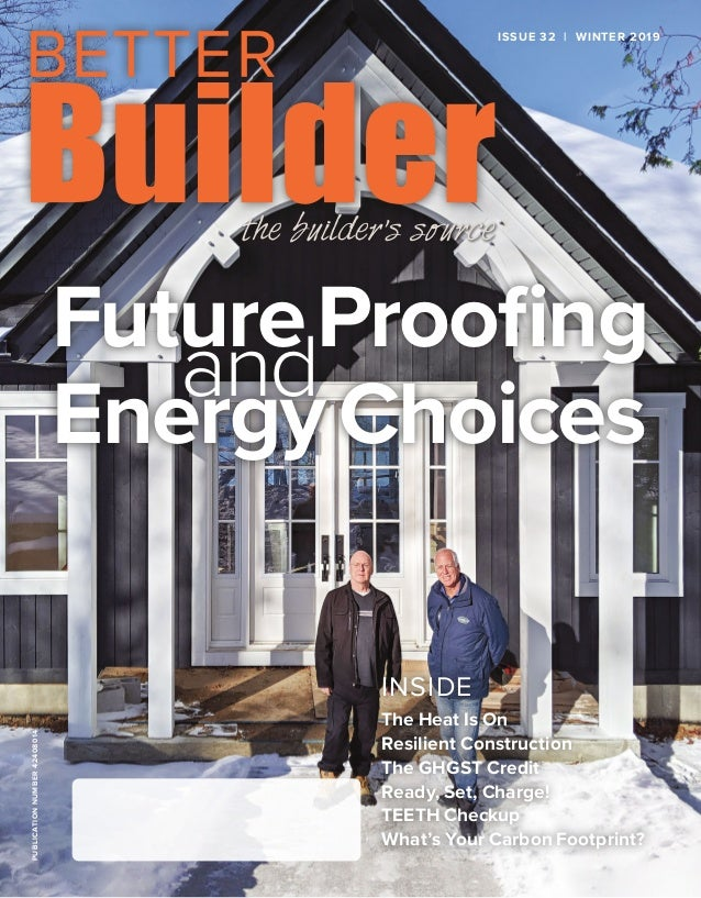 FutureProofing and EnergyChoices PUBLICATIONNUMBER42408014 INSIDE The Heat Is On Resilient Construction The GHGST Credit R...